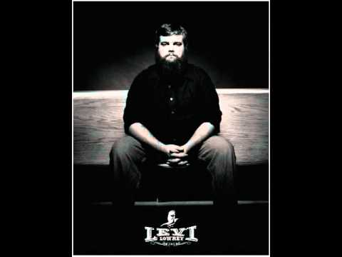 Levi Lowrey - Wherever We Break Down