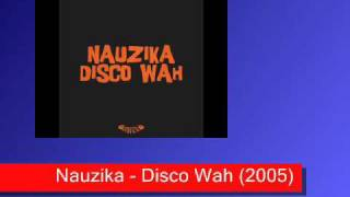 Nauzika - Disco Wah (2005).wmv