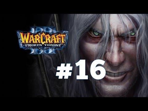 Warcraft 3 Ледяной Трон - Часть 16 - Повелитель Тьмы - Прохождение кампании Нежити