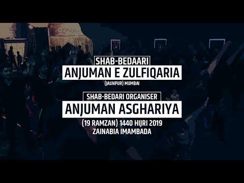 Shabbedari Shab -e- Shahadat Imam Ali (a.s) Anjuman e Zulfiqaria (Jaunpur) Mumbai | 19 Ramzan 2019