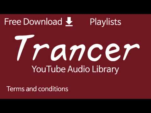 Trancer | YouTube Audio Library