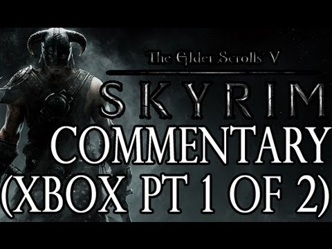 Skyrim: Xbox 360 Gameplay Commentary Part 1