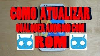 Como atualizar qualquer android com (ROM) [SEM ROOT]