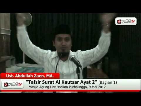 Kajian Tafsir Al Quran:  Tafsir Al-Quran Surat Al Kautsar Ayat 2 Bagian 1