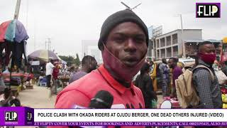 POLICE CLASH WITH OKADA RIDERS AT OJODU BERGER, ONE DEAD OTHERS INJURED (VIDEO)