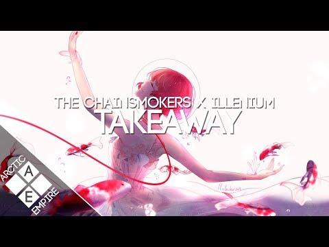 Download Lagu  The Chainsmokers & ILLENIUM - Takeaway ft. Lennon Stella Mp3 Free