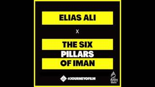 Elias Ali  - Tawhid Al-Uloohiyah | Part 4 | The 6 Pillars of Faith in Islam | #JourneyofILM
