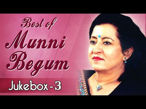 Best Of Munni Begum  Ghazals | Jukebox 3 | Best Pakistani Ghazal Hits video