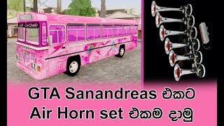 How To Add Air Horn Set to Dam Rajina in GTA Sanandreas