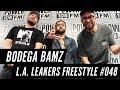 Bodega Bamz Freestyle w/ The L.A. Leakers - Freestyle #048