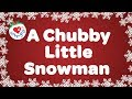 A Chubby Little Snowman With Lyrics Kids Christmas Song Children Love To Sing mp3