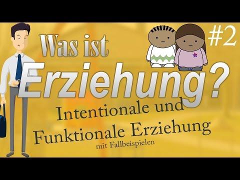 Was ist Erziehung - Teil 2 -  Die Intentionale und funktionale Erziehung