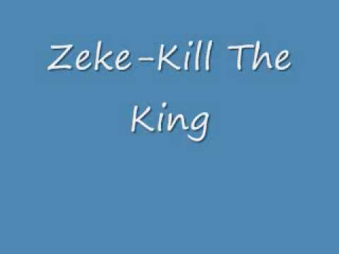 Zeke - Kill The King