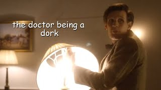 the doctor being a dork for 9 minutes straight
