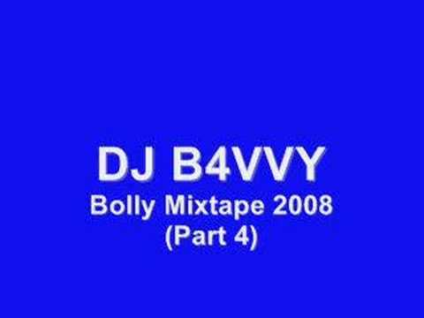 DJ B4VVY - Bolly Mixtape 2008 (Part 4 of 6)