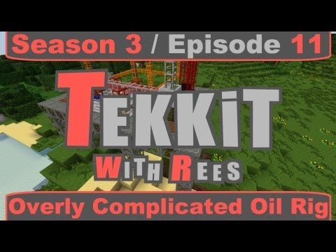 Tekkit Classic - Episode 11: Overly Complicated Oil Rig