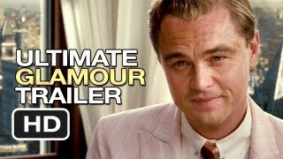 The Great Gatsby - The Great Gatsby Ultimate Glamour Trailer (2013) - Leonardo DiCaprio Movie HD