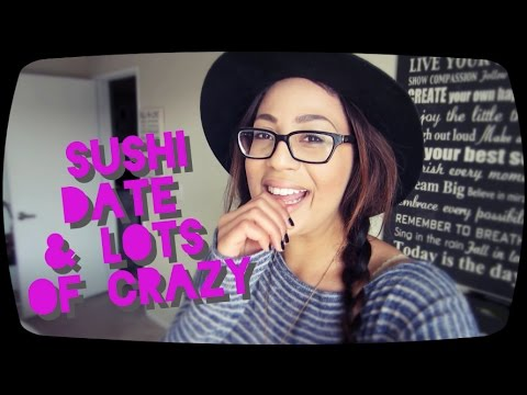 Sushi Date & Lots of Crazy!