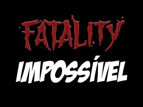 Fatality Impossvel - Uma anlise crtica