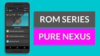 ROM Series: Pure Nexus Rom (Nexus 6P) [4k]