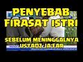 PENYEBAB dan FIRASAT ISTRI Ustadz JA'FAR meninggal saat BACA AL-QURAN