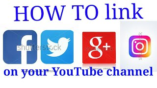 HOW TO link Facebook Twitter Instagram Google Plus on you YouTube channel step by step