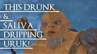 Shadow of War: Middle Earth™ Unique Orc Encounter & Quotes #85 THIS DRUNKEN & DROOLING URUK!