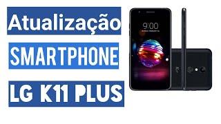 Atualização Smartphone Lg K11 Plus / K11+