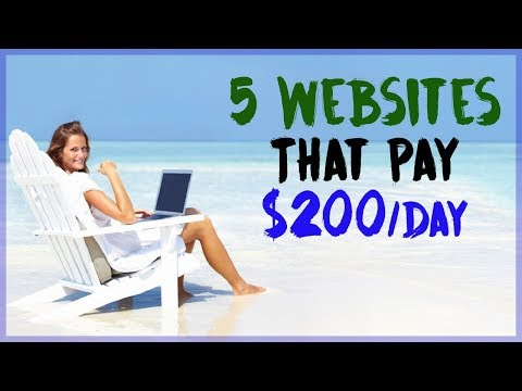 5 Websites That Pay You $200 Per Day Online 2018
