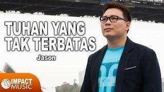 download lagu Jason - Tuhan Yang Tak Terbatas gratis