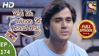 Yeh Un Dinon Ki Baat Hai - Ep 174 - Full Episode - 4th May, 2018