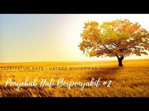 Ustadz Muhammad Rofi'i - Tazkiyatun Nufus - Penyebab Hati Berpenyakit #2