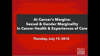 At Cancer's Margins  Sexual and Gender Marginality in Cancer Health and Experiences