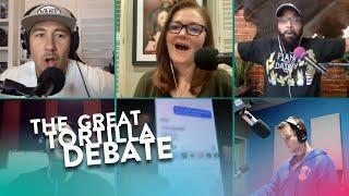 The Great Tortilla Debate