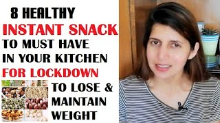 8 Healthy Must Have Instant Snacks in Kitchen for Lockdown | Serving size & Calories | Weight Loss