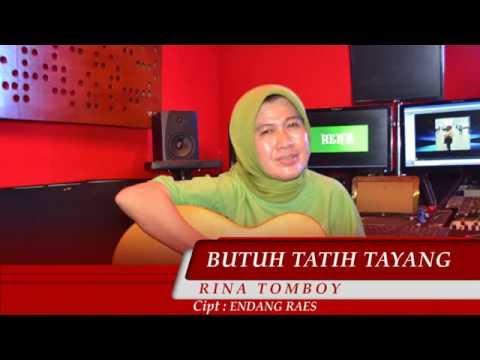 Butuh Tatih Tayang - Rina Tomboy