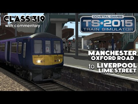 Train Simulator 2015 Lets Play | Northern Class 319: Manchester to Liverpool