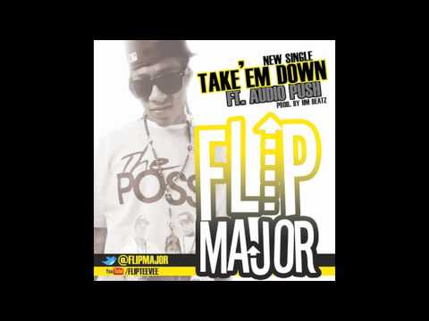 Flip Major Ft. Audiopush - Take'em Down - (prod By Hm Beatz) video