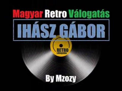 Ihász Gábor - Magyar Retro Válogatás  By Mzozy 2016