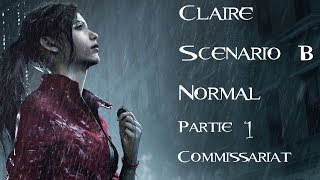 Resident Evil 2 - Claire - Scénario B - Normal - Partie 1