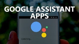 20 Google Assistant Apps You Did Not Know About!