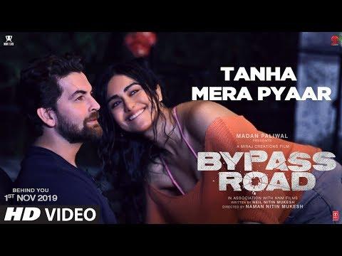 Tanha Mera Pyaar Video   Bypass Road   Neil Nitin Mukesh, Adah S   Mohit Chauhan, Rohan- Rohan