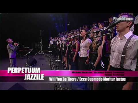 Perpetuum Jazzile - Will You Be There (Michael Jackson) - Ecce quomodo moritur iustus
