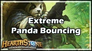 [Hearthstone] Extreme Panda Bouncing