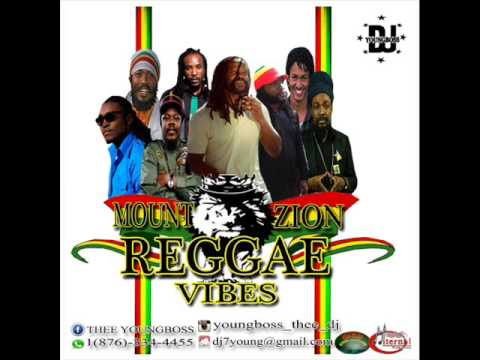 2017  REGGAE CULTURE MIX MOUNT ZION (DJ YOUNG BOSS) NEW