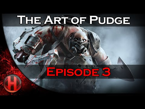 Dota 2 - The Art of Pudge - EP. 3