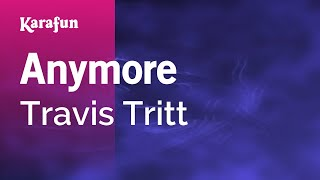 Download Lagu Karaoke Anymore - Travis Tritt * Gratis STAFABAND