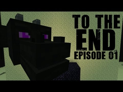 "To The End: Ep.01 ""Minecraft 1.0.0"""
