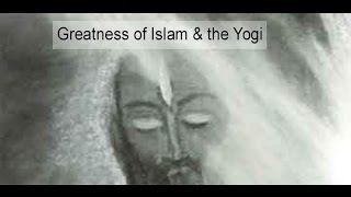 Greatness of Islam and the Yogi