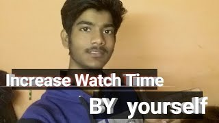 How To increase watch Time // 2019 best trick // watch time kaise badhaye